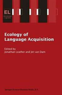 Ecology of Language Acquisition