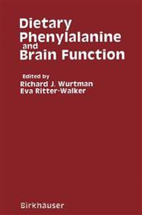 Dietary Phenylalanine and Brain Function