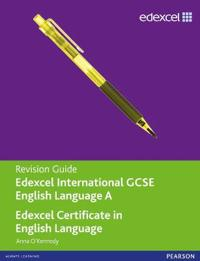 Edexcel International GCSE/certificate English A Revision Guide Print and Online Edition