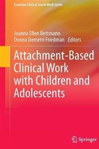 Attachment-Based Clinical Work With Children and Adolescents