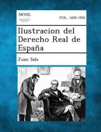 Ilustracion del Derecho Real de Espana
