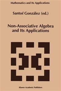 Non-Associative Algebra and Its Applications