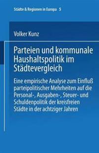 Parteien Und Kommunale Haushaltspolitik Im Städtevergleich