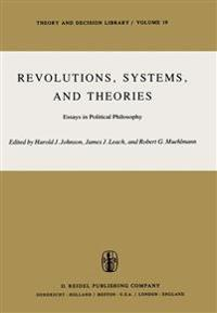 Revolutions, Systems and Theories
