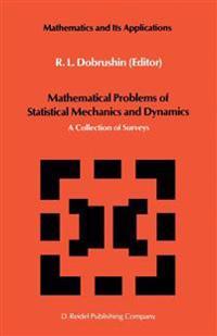 Mathematical Problems of Statistical Mechanics and Dyanamics