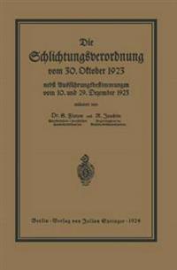 Die Schlichtungsvcrordnung Vom 30. Oktober 1923