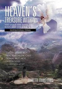 Heaven's Treasure Within: the Spirit, the Mind and Body, and the Soul