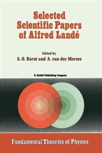 Selected Scientific Papers of Alfred Landé
