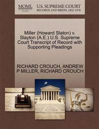 Miller (Howard Slaton) V. Slayton (A.E.) U.S. Supreme Court Transcript of Record with Supporting Pleadings