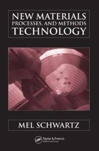 New Materials, Processes, And Methods Technology