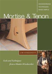 Mortise & Tenon - DVD: Tools and Techniques from a Master Woodworker