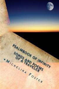 Psalmbook of Infinity: Songs and Poems of a Traveler