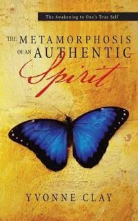The Metamorphosis of an Authentic Spirit