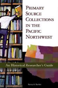 Primary Source Collections in the Pacific Northwest