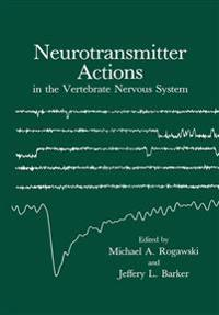 Neurotransmitter Actions in the Vertebrate Nervous System