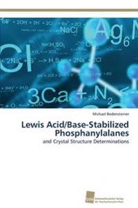 Lewis Acid/Base-Stabilized Phosphanylalanes