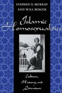 Islamic homosexualities - culture, history, and literature