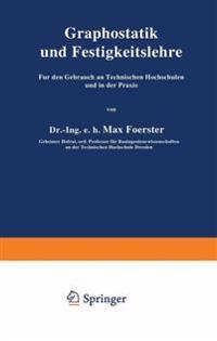 Graphostatik Und Festigkeitslehre F r Den Gebrauch an Technischen Hochschulen Und in Der Praxis
