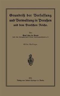 Grundri Der Verfassung Und Verwaltung in Preuen Und Dem Deutschen Reiche