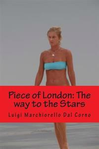 Piece of London: The Way to the Stars