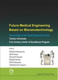 Future Medical Engineering Based on Bionanotechnology