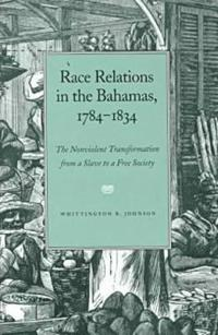 Race Relations in the Bahamas, 1784-1834
