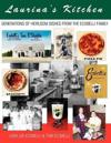 Laurina's Kitchen: Generations of Heirloom Dishes from the Ecobelli Family