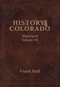 History of the State of Colorado - Vol. III