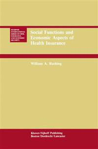 Social Functions and Economic Aspects of Health Insurance