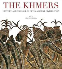 Khmers History and Treasures of an Ancient Civilization