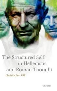 The Structured Self in Hellenistic and Roman Thought