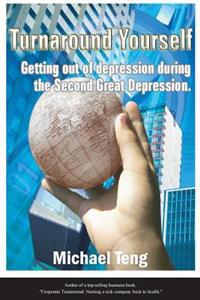 Turnaround Yourself: Getting Out of Depression Duirng the Second Great Depression
