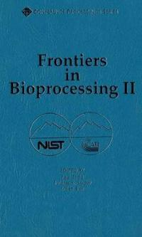 Frontiers in Bioprocessing II
