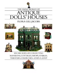 The Small World Of Antique Dolls' Houses