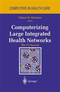 Computerizing Large Integrated Health Networks: The Va Success