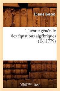Th orie G n rale Des  quations Alg briques ( d.1779)