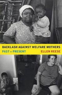 Backlash against Welfare Mothers - Ellen Reese - böcker (9780520244627)     Bokhandel