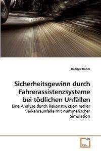 Sicherheitsgewinn Durch Fahrerassistenzsysteme Bei Todlichen Unfallen