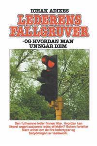 Lederens Fallgruver [How to Solve the Mismanagement Crisis - Norwegian Edition] - Ichak Adizes Ph. D. | Ridgeroadrun.org