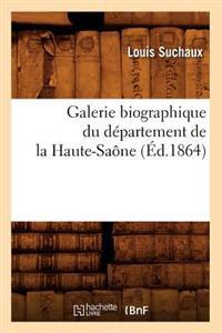 Galerie Biographique Du D�partement de la Haute-Sa�ne (�d.1864)