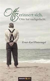 Otto Erinnert Sich. Otto Hat Nachgedacht.