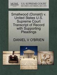 Smallwood (Donald) V. United States U.S. Supreme Court Transcript of Record with Supporting Pleadings