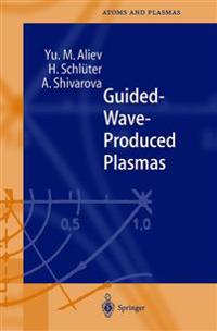 Guided-Wave-Produced Plasmas
