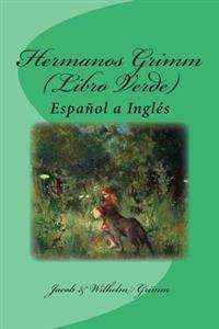 Hermanos Grimm (Libro Verde): Espanol a Ingles