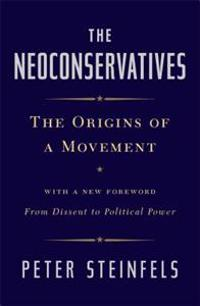 The Neoconservatives: The Origins of a Movement