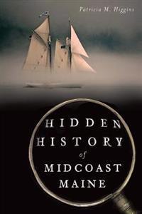 Hidden History of Midcoast Maine