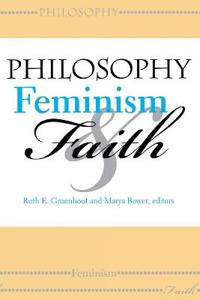Philosophy, Feminism, and Faith