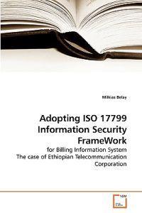 Adopting ISO 17799 Information Security Framework