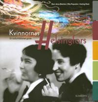 Kvinnornas Helsingfors : en kulturhistorisk guide