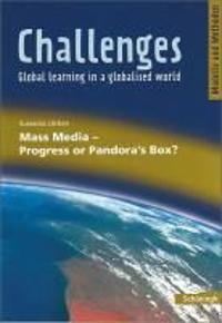 Challenges. Mass Media - Progress or Pandora's Box?